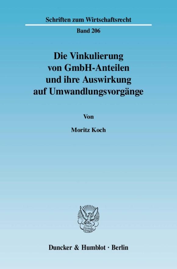 Cover Die Vinkulierung von GmbH-Anteilen und ihre Auswirkung auf Umwandlungsvorgänge