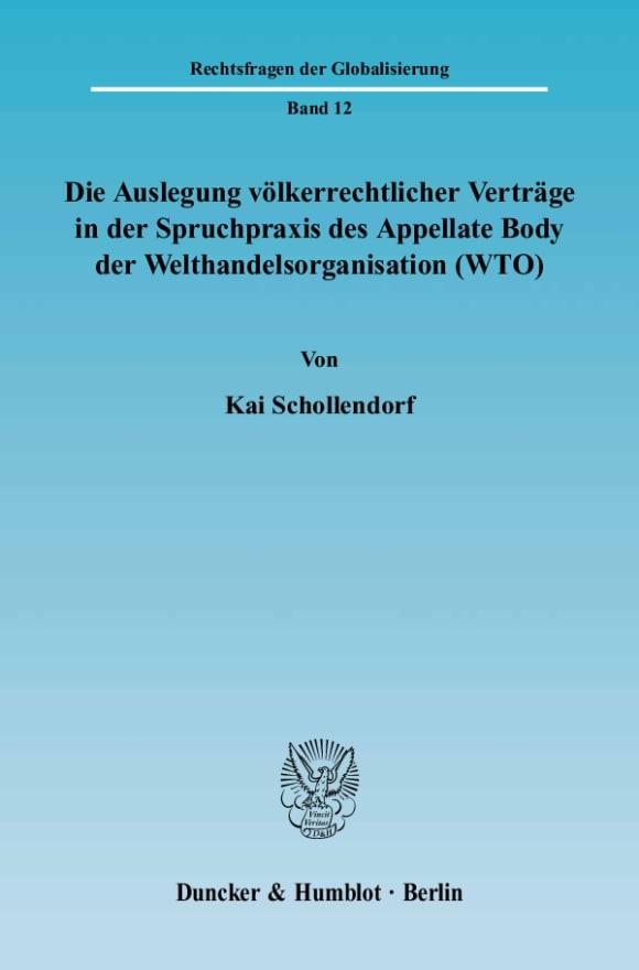 Cover Die Auslegung völkerrechtlicher Verträge in der Spruchpraxis des Appellate Body der Welthandelsorganisation (WTO)
