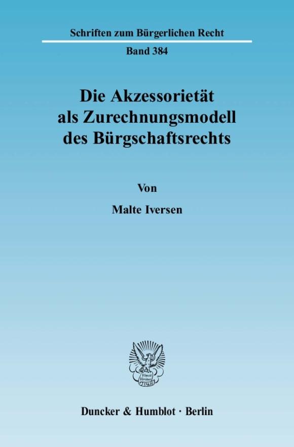 Cover Die Akzessorietät als Zurechnungsmodell des Bürgschaftsrechts