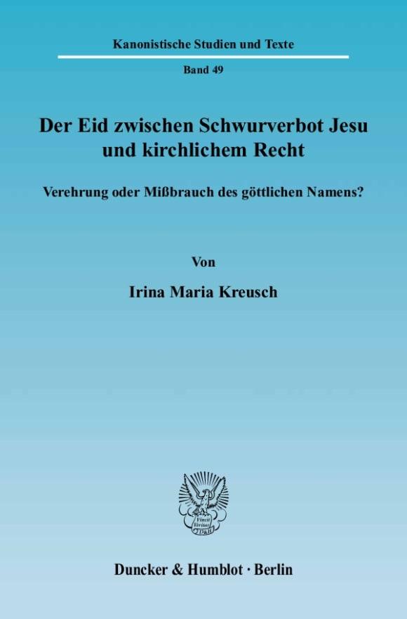 Cover Der Eid zwischen Schwurverbot Jesu und kirchlichem Recht