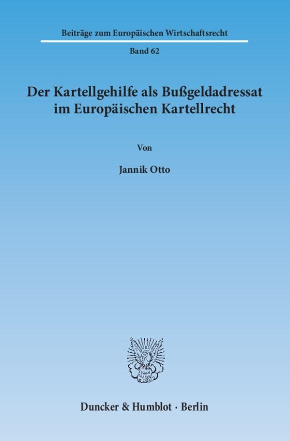 Cover Der Kartellgehilfe als Bußgeldadressat im Europäischen Kartellrecht