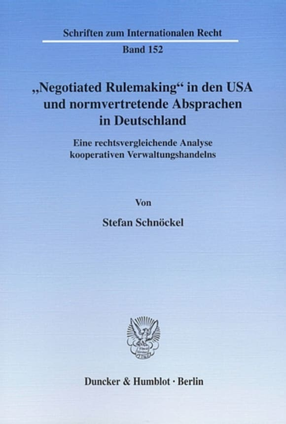 "Cover ""Negotiated Rulemaking"" in den USA und normvertretende Absprachen in Deutschland"