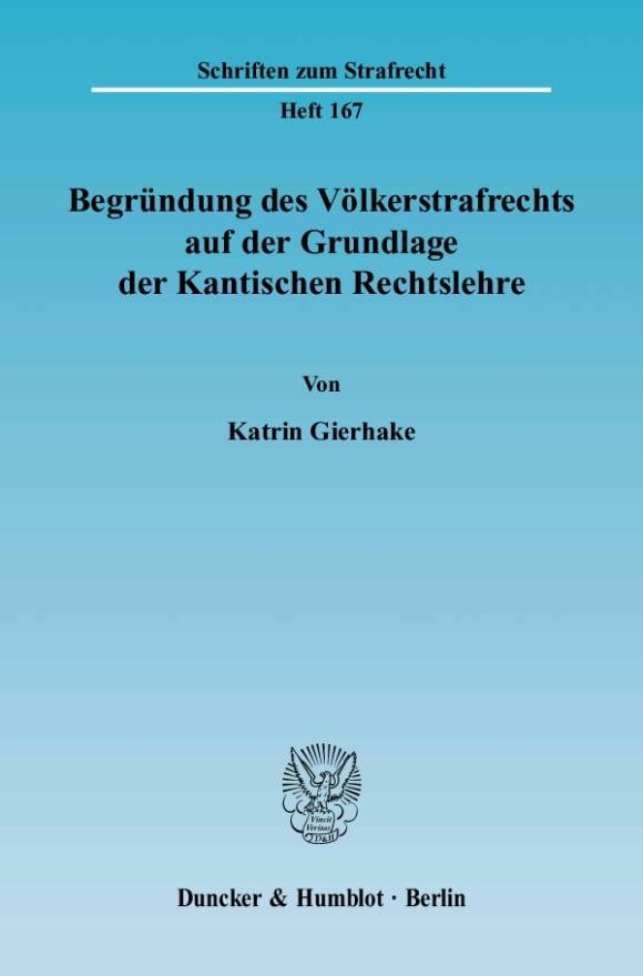 Cover Begründung des Völkerstrafrechts auf der Grundlage der Kantischen Rechtslehre