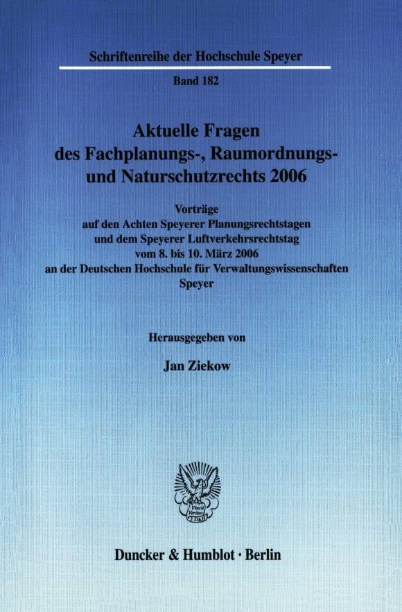 Cover Aktuelle Fragen des Fachplanungs-, Raumordnungs- und Naturschutzrechts 2006