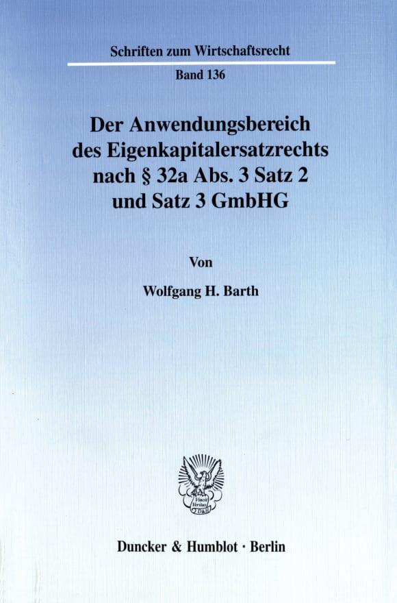 Cover Der Anwendungsbereich des Eigenkapitalersatzrechts nach § 32a Abs. 3 Satz 2 und Satz 3 GmbHG