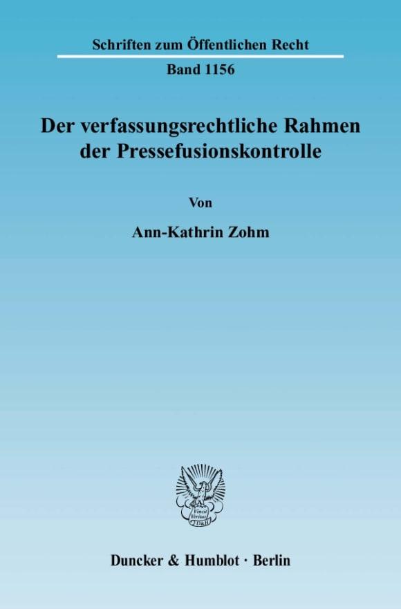 Cover Der verfassungsrechtliche Rahmen der Pressefusionskontrolle