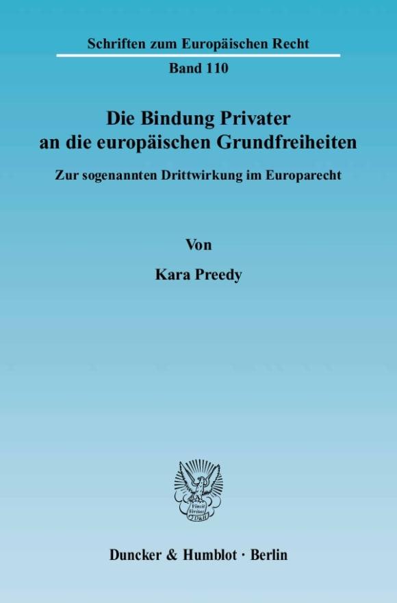Cover Die Bindung Privater an die europäischen Grundfreiheiten