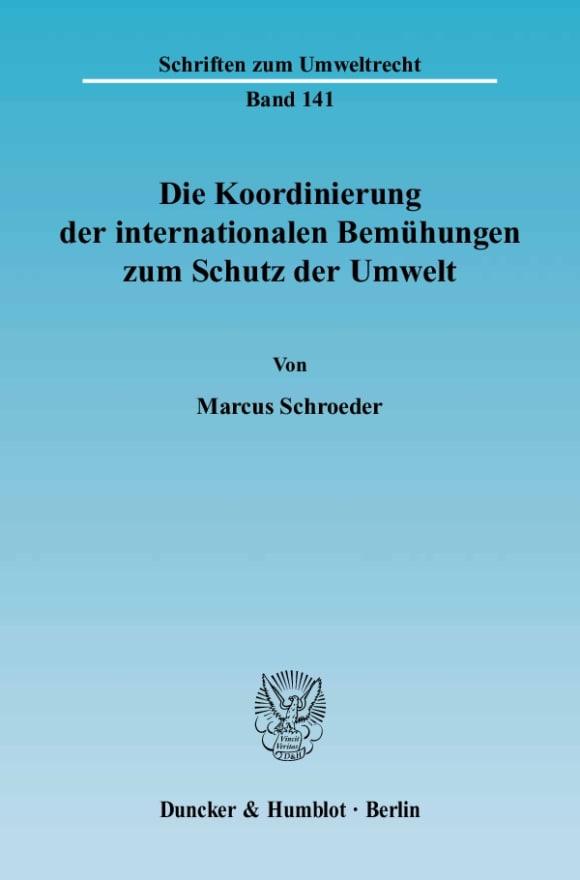 Cover Die Koordinierung der internationalen Bemühungen zum Schutz der Umwelt