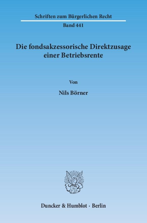 Cover Die fondsakzessorische Direktzusage einer Betriebsrente