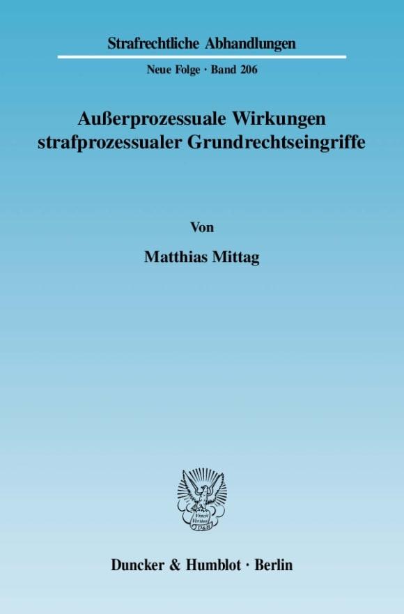 Cover Außerprozessuale Wirkungen strafprozessualer Grundrechtseingriffe