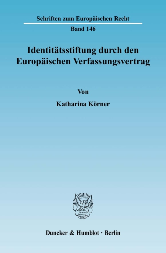 Cover Identitätsstiftung durch den Europäischen Verfassungsvertrag