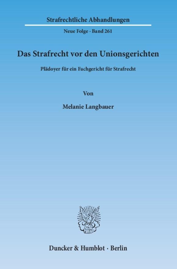 Cover Das Strafrecht vor den Unionsgerichten