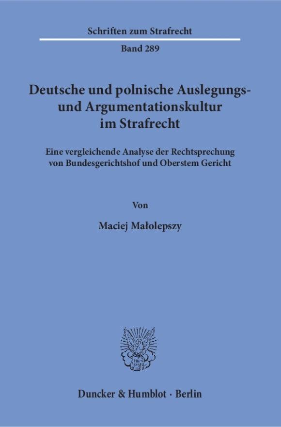 Cover Deutsche und polnische Auslegungs- und Argumentationskultur im Strafrecht