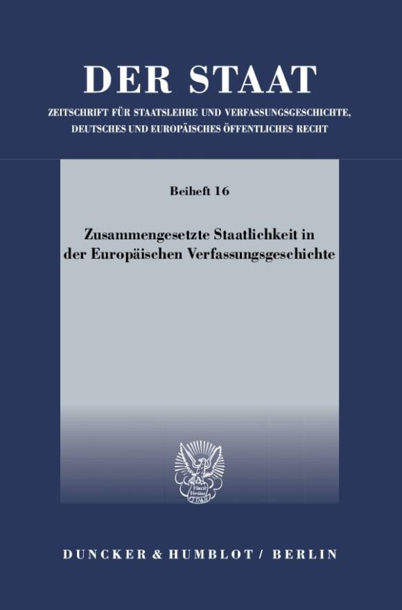 Cover Zusammengesetzte Staatlichkeit in der Europäischen Verfassungsgeschichte