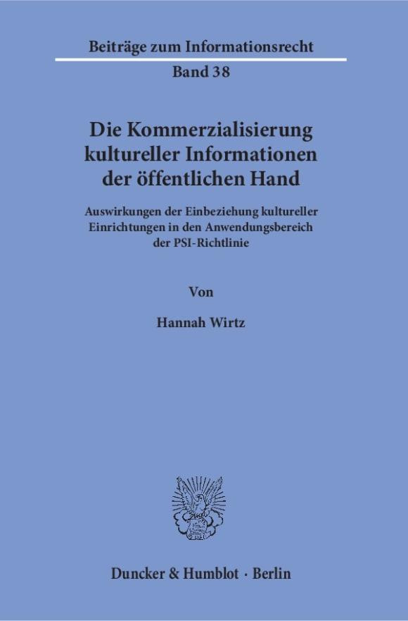 Cover Die Kommerzialisierung kultureller Informationen der öffentlichen Hand