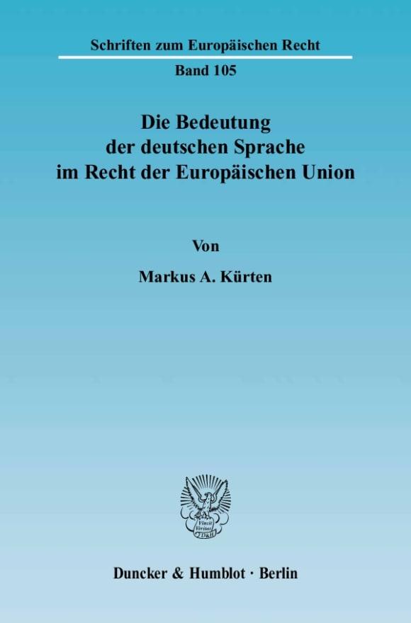Cover Die Bedeutung der deutschen Sprache im Recht der Europäischen Union