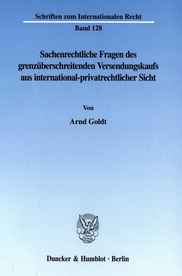 Cover Sachenrechtliche Fragen des grenzüberschreitenden Versendungskaufs aus international-privatrechtlicher Sicht