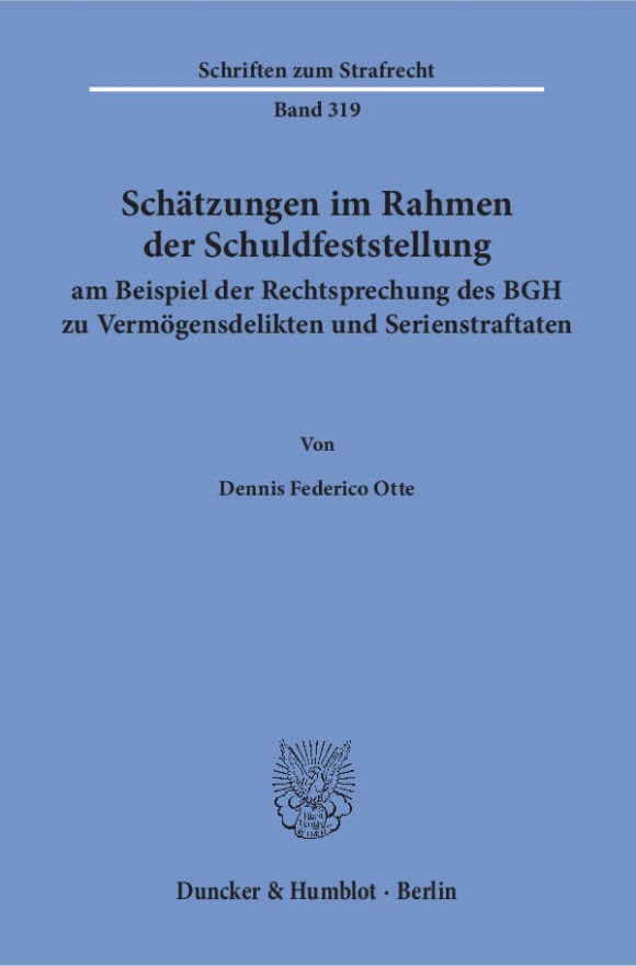 Cover Schätzungen im Rahmen der Schuldfeststellung am Beispiel der Rechtsprechung des BGH zu Vermögensdelikten und Serienstraftaten