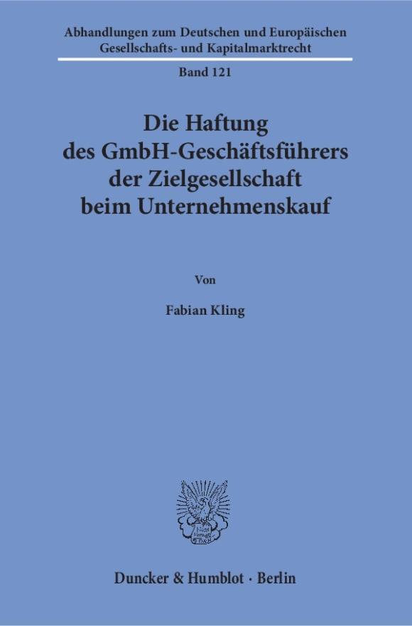 Cover Die Haftung des GmbH-Geschäftsführers der Zielgesellschaft beim Unternehmenskauf
