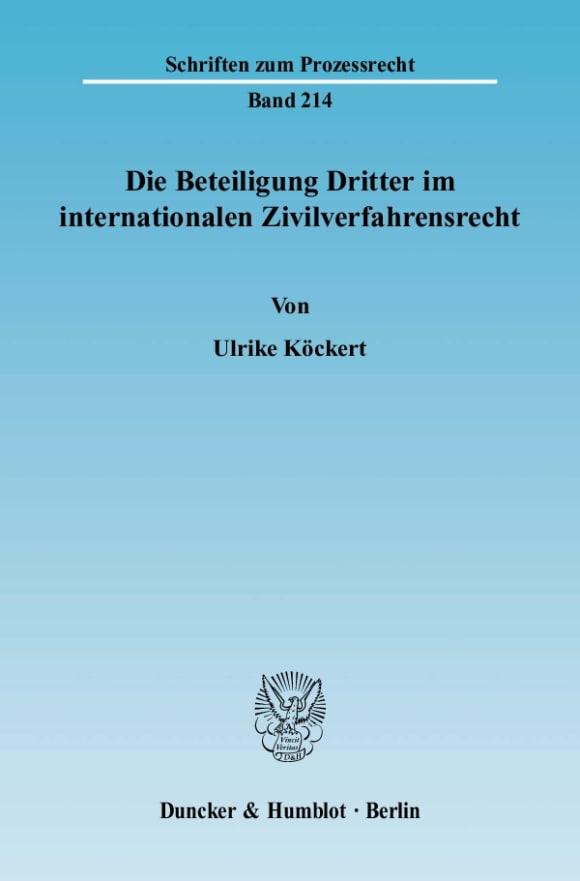 Cover Die Beteiligung Dritter im internationalen Zivilverfahrensrecht