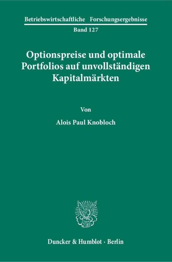 Cover Optionspreise und optimale Portfolios auf unvollständigen Kapitalmärkten