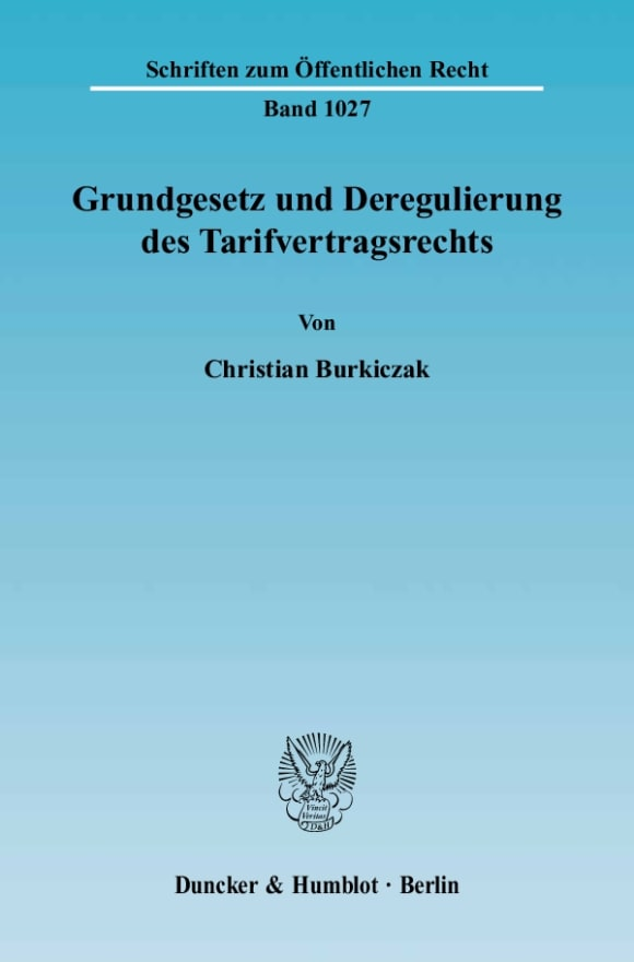 Cover Grundgesetz und Deregulierung des Tarifvertragsrechts