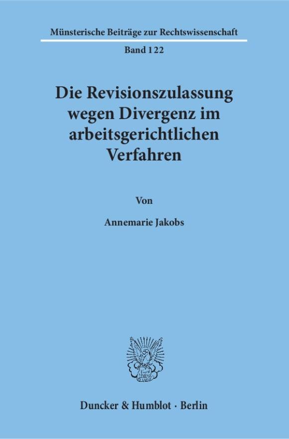 Cover Die Revisionszulassung wegen Divergenz im arbeitsgerichtlichen Verfahren