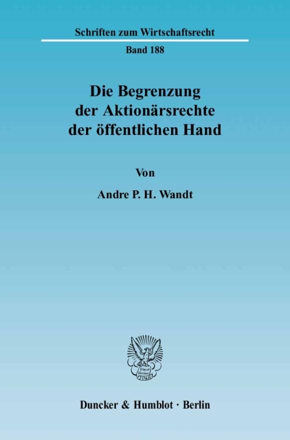 Cover Die Begrenzung der Aktionärsrechte der öffentlichen Hand