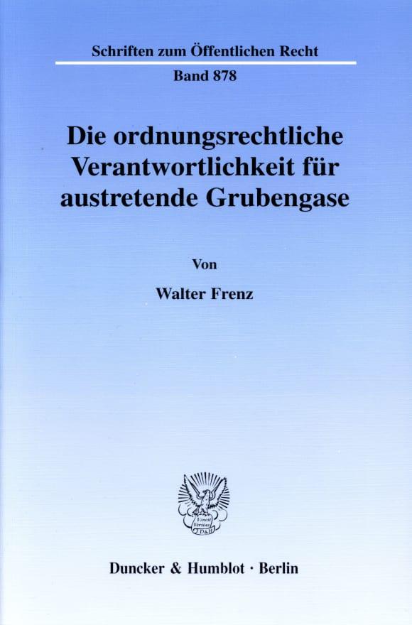 Cover Die ordnungsrechtliche Verantwortlichkeit für austretende Grubengase