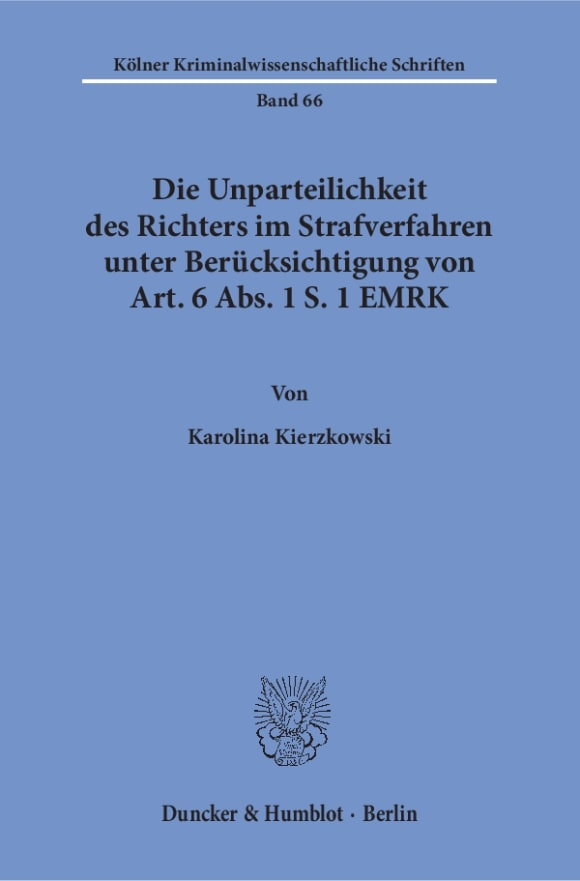 Cover Die Unparteilichkeit des Richters im Strafverfahren unter Berücksichtigung von Art. 6 Abs. 1 S. 1 EMRK