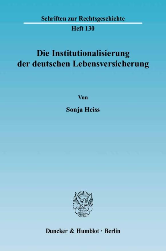 Cover Die Institutionalisierung der deutschen Lebensversicherung