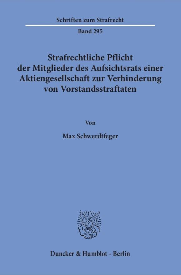 Cover Strafrechtliche Pflicht der Mitglieder des Aufsichtsrats einer Aktiengesellschaft zur Verhinderung von Vorstandsstraftaten