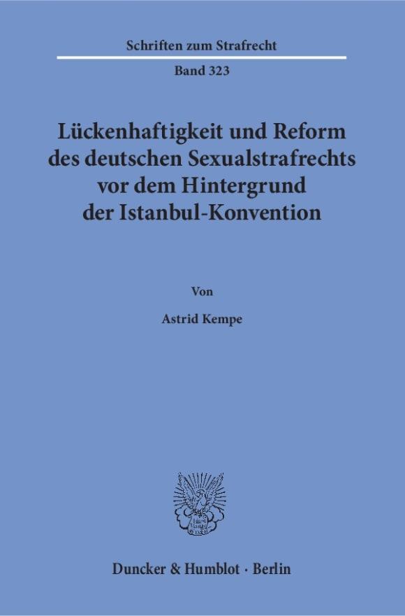 Cover Lückenhaftigkeit und Reform des deutschen Sexualstrafrechts vor dem Hintergrund der Istanbul-Konvention