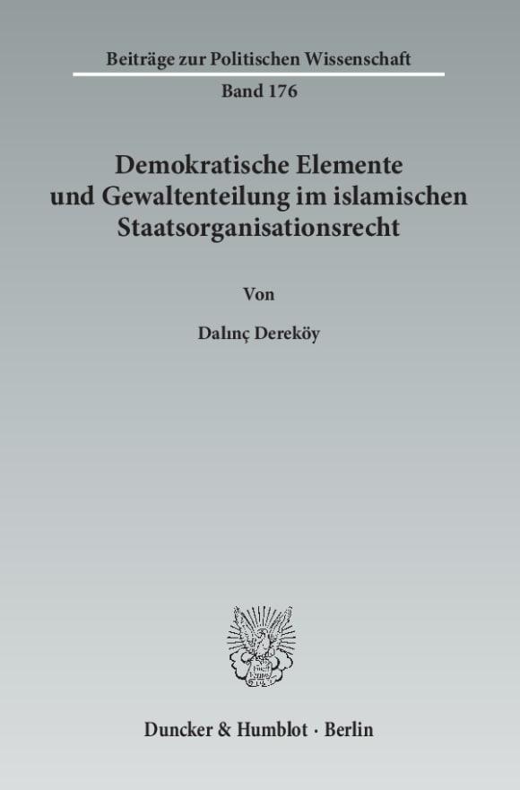 Cover Demokratische Elemente und Gewaltenteilung im islamischen Staatsorganisationsrecht