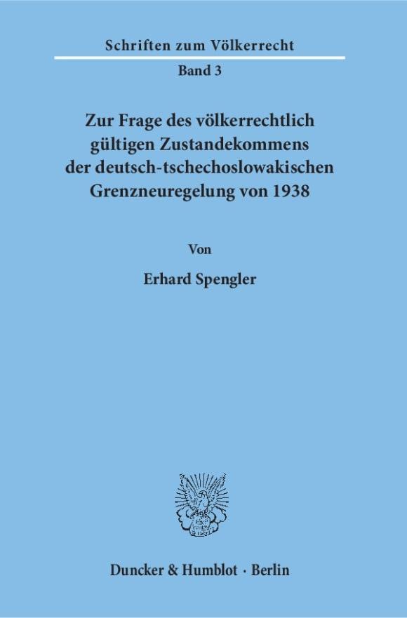 Cover Zur Frage des völkerrechtlich gültigen Zustandekommens der deutsch-tschechoslowakischen Grenzneuregelung von 1938