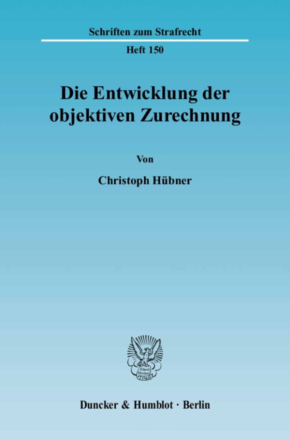 Cover Die Entwicklung der objektiven Zurechnung