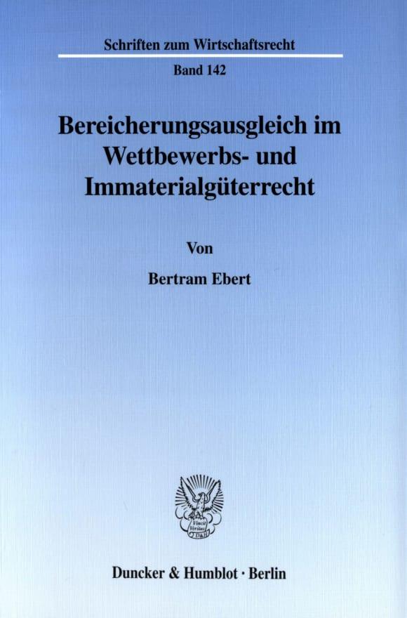 Cover Bereicherungsausgleich im Wettbewerbs- und Immaterialgüterrecht