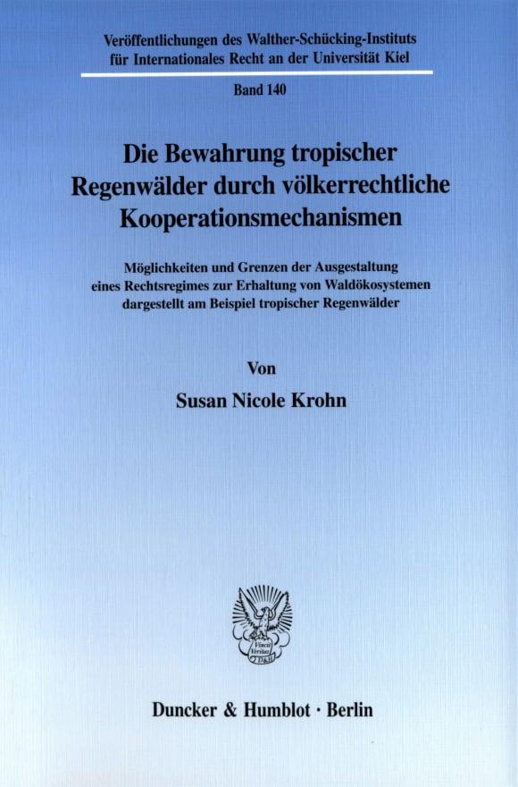 Cover Die Bewahrung tropischer Regenwälder durch völkerrechtliche Kooperationsmechanismen