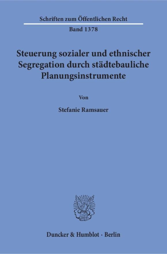 Cover Steuerung sozialer und ethnischer Segregation durch städtebauliche Planungsinstrumente
