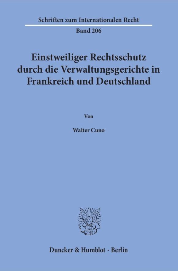 Cover Einstweiliger Rechtsschutz durch die Verwaltungsgerichte in Frankreich und Deutschland