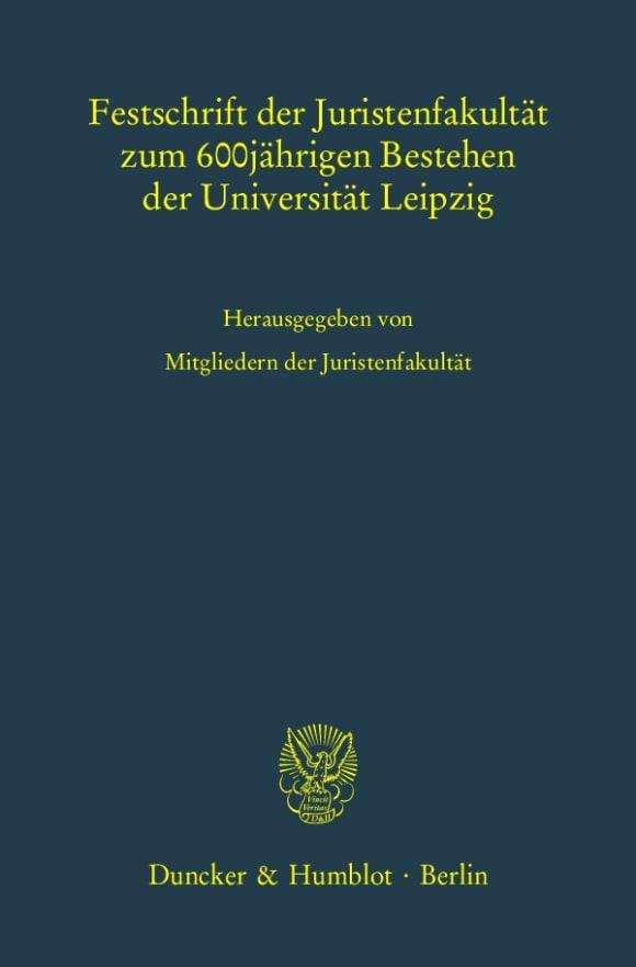 Cover Festschrift der Juristenfakultät zum 600jährigen Bestehen der Universität Leipzig