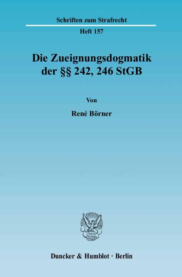 Cover Die Zueignungsdogmatik der §§ 242, 246 StGB