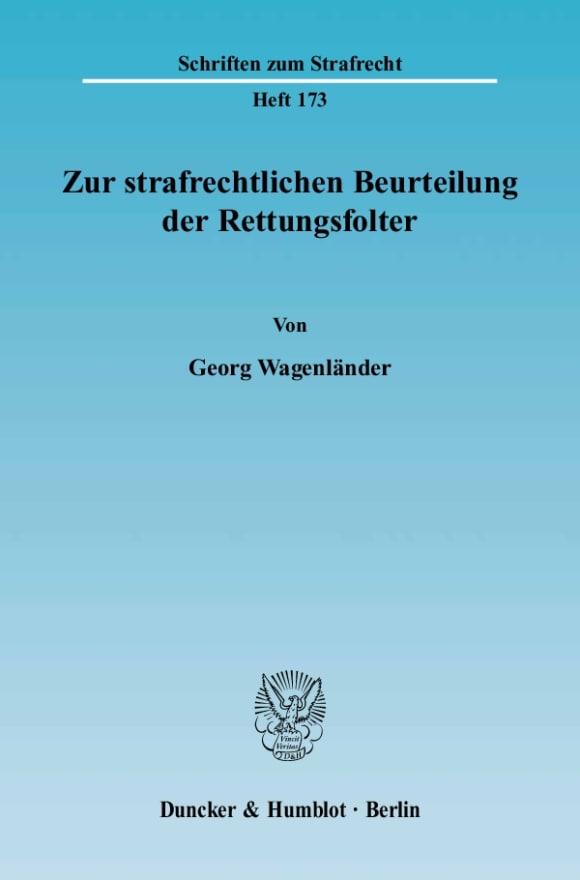 Cover Zur strafrechtlichen Beurteilung der Rettungsfolter