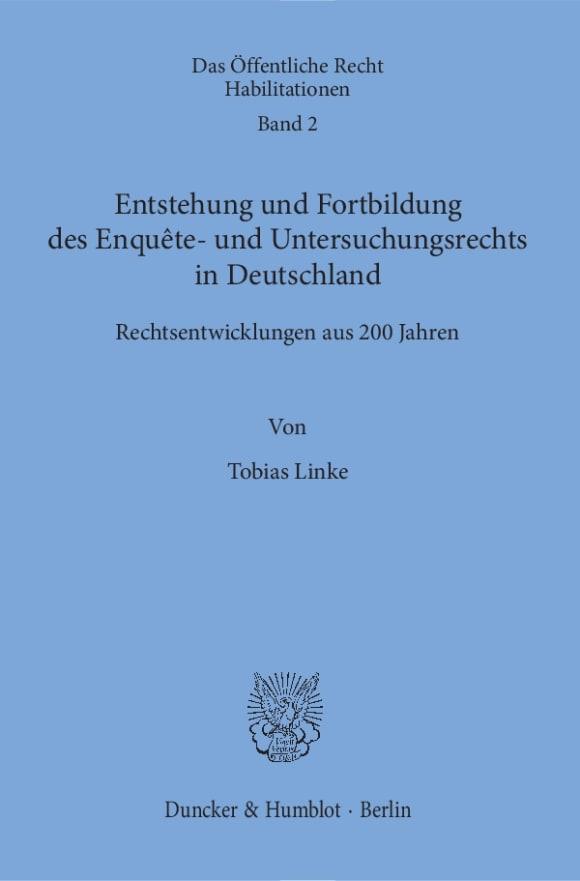 Cover Entstehung und Fortbildung des Enquête- und Untersuchungsrechts in Deutschland