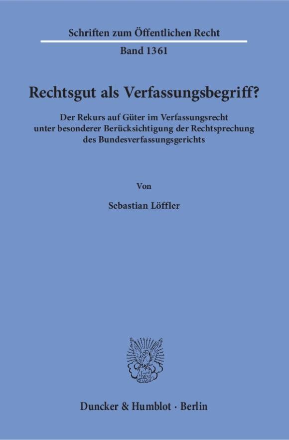 Cover Rechtsgut als Verfassungsbegriff?