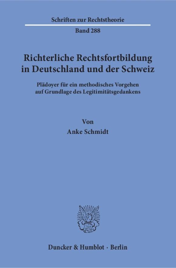Cover Richterliche Rechtsfortbildung in Deutschland und der Schweiz