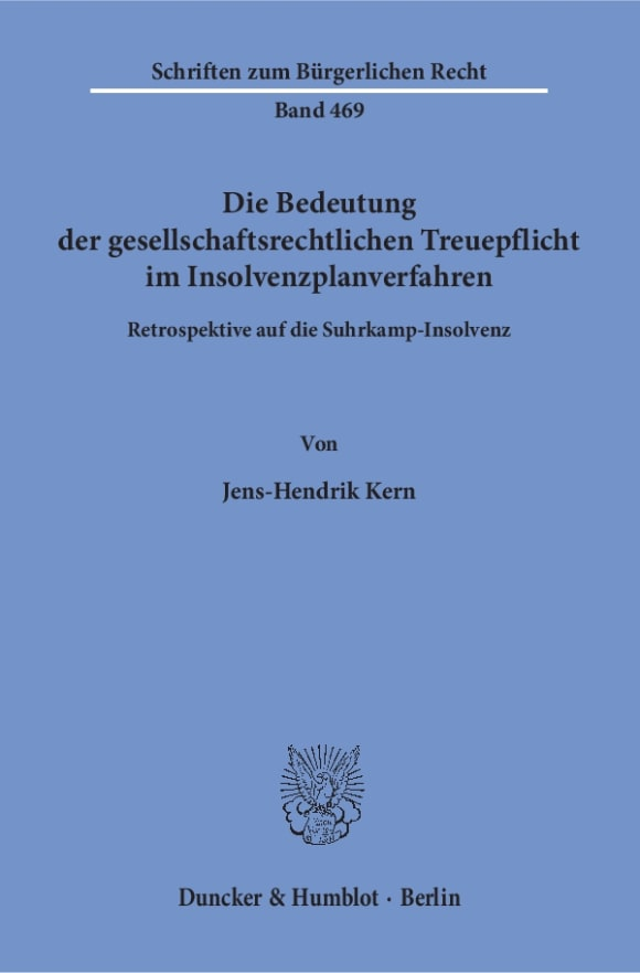Cover Die Bedeutung der gesellschaftsrechtlichen Treuepflicht im Insolvenzplanverfahren