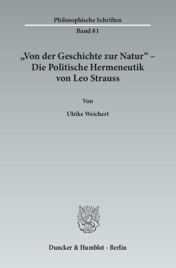 Cover »Von der Geschichte zur Natur« – Die Politische Hermeneutik von Leo Strauss