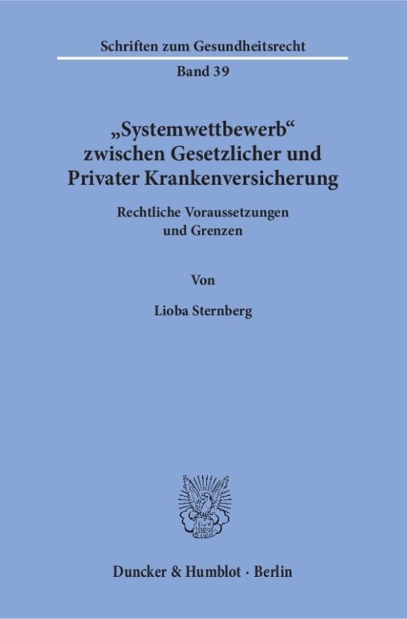 Cover »Systemwettbewerb« zwischen Gesetzlicher und Privater Krankenversicherung