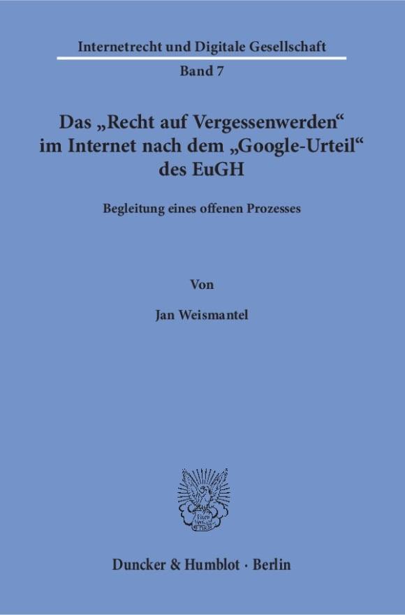 Cover Das »Recht auf Vergessenwerden« im Internet nach dem »Google-Urteil« des EuGH